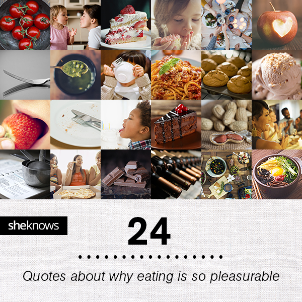 24 Quotes About Food