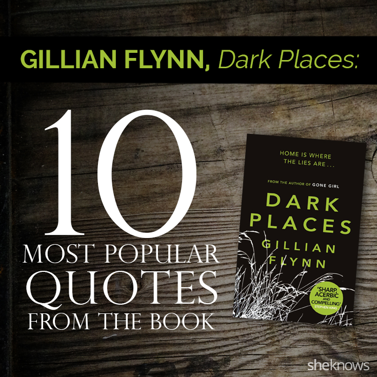Gillian Flynn's Dark Places 60 Most Popular Quotes From The Book Mesmerizing Most Popular Quotes