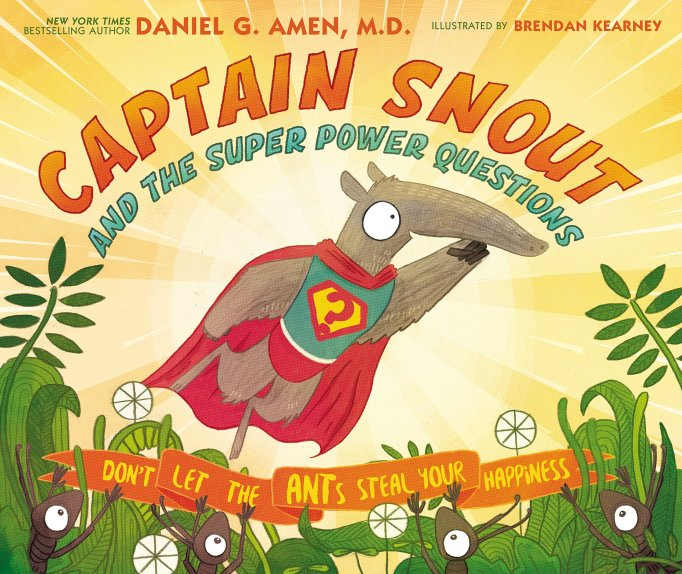 13 Children's Books for National Read A Book Day: Captain Snout and the Super Power Questions: Don't Let the ANTs Steal Your Happiness