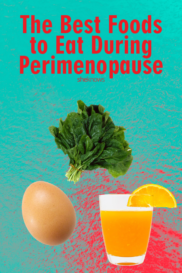 The best foods to eat during perimenopause