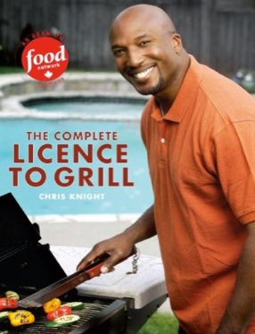 The Complete License to Grill by Chris Knight