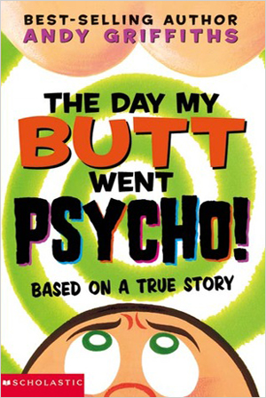 The Day My Butt Went Psycho