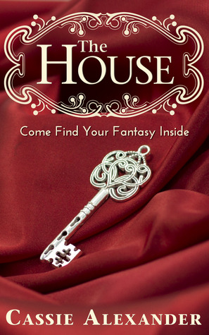 The House by Cassie Alexander