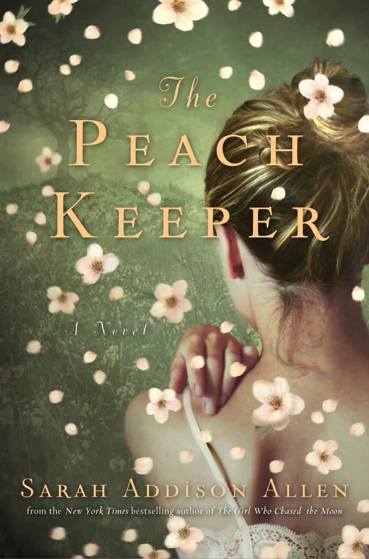 The Peach Keeper by Sarah Addison Allen