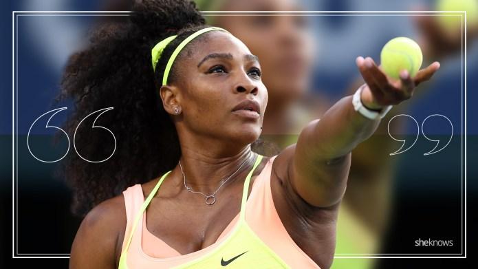 Serena Williams quotes that prove she's
