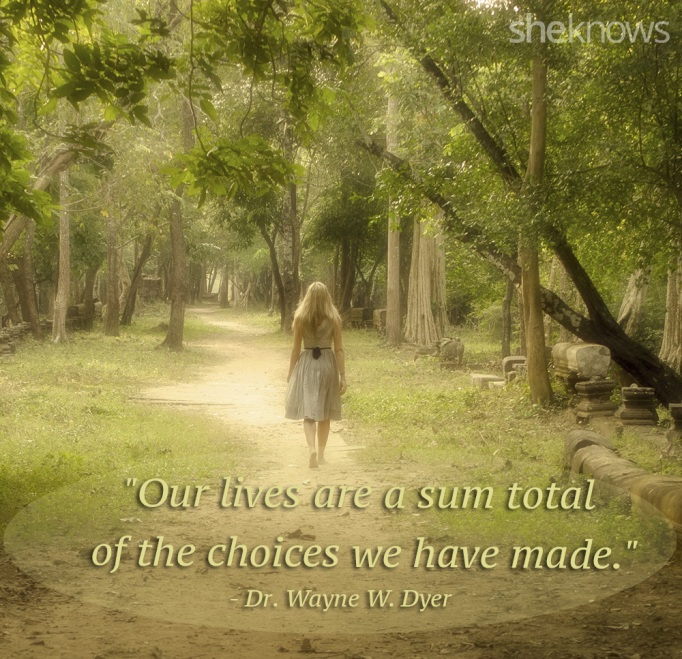 Dr. Wayne Dyer choices quote