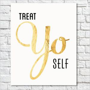 Treat Yo Self wall print