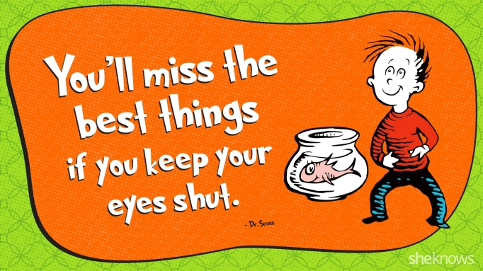 Dr. Seuss - If you keep your eyes shut