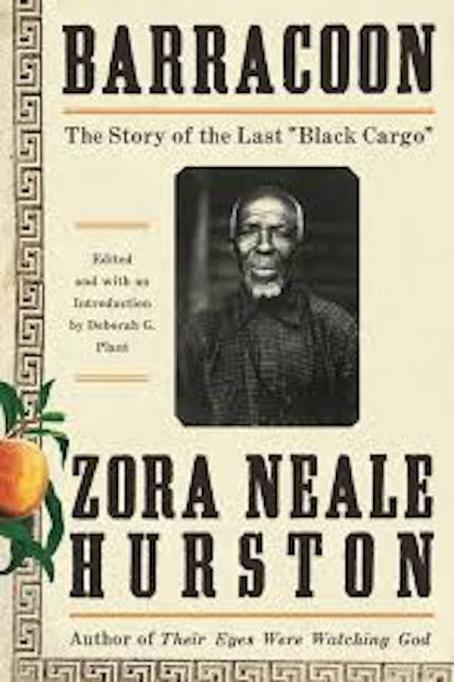 'Barracoon: The Story of the Last 'Black Cargo' by Zora Neale Hurston