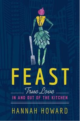 Feast: True Love in and out of the Kitchen cover