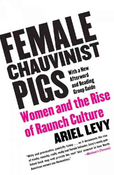 Female Chauvinist Pigs book cover