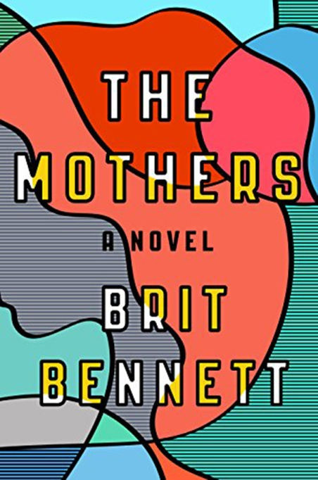 'The Mothers: A Novel' by Brit Bennett