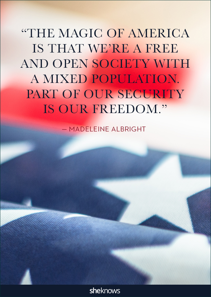 25 Quotes About America Thatll Put You In A Patriotic Mood Sheknows