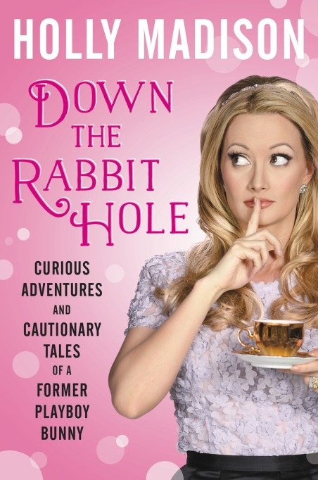Holly Madison 'Down the Rabbit Hole'