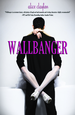 Wallbanger by Alice Clayton.