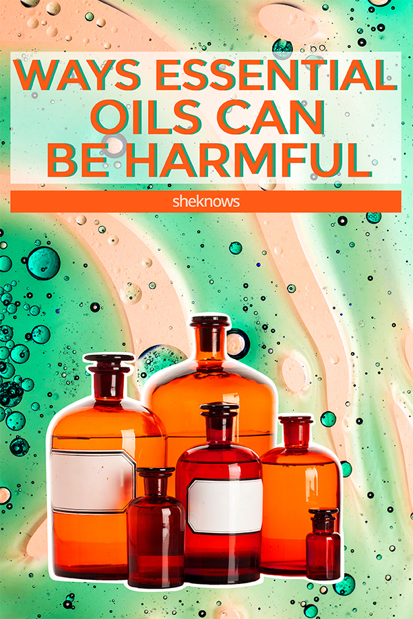 Ways essential oils can be harmful