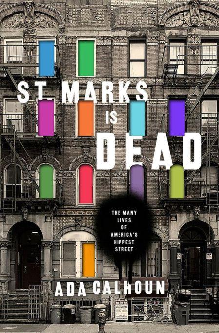 St. Marks is Dead by Ada Calhoun