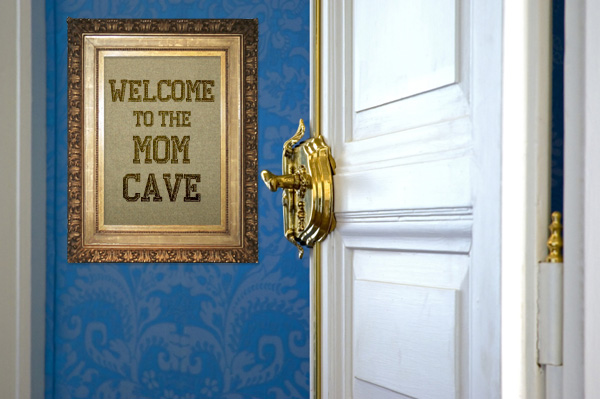 Welcome to the mom cave