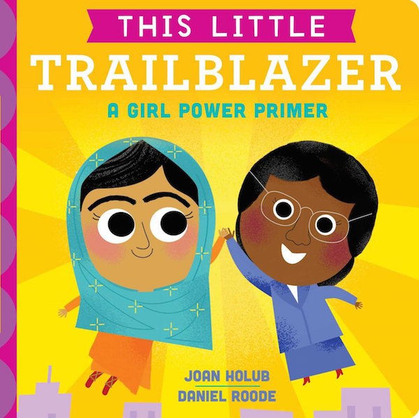 The Best Kids' Books for Baby Feminists: This Little Trailblazer