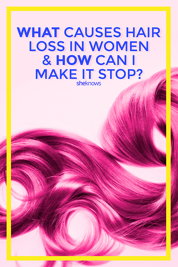 What causes hair loss in women and how can I make it stop?