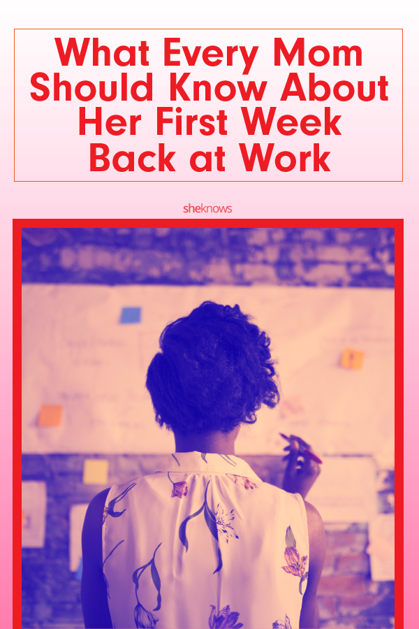 What every mom should know about the first week back at work
