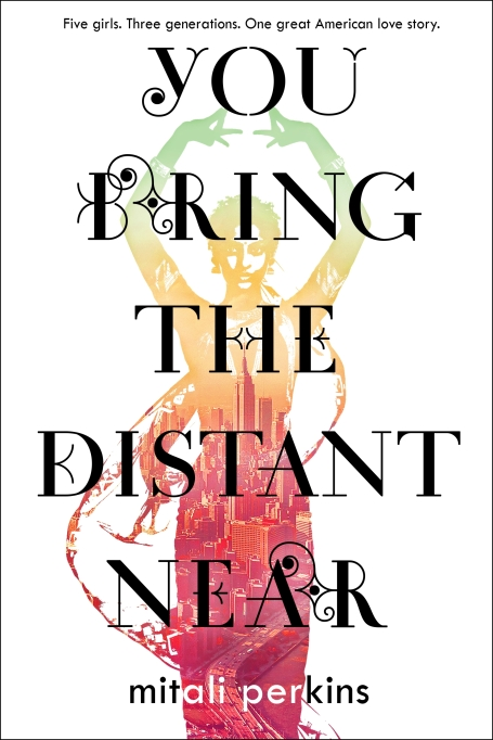 Young Adult Books to Get Excited About this Fall | 'You Bring the Distant Near' by Mitali Perkins