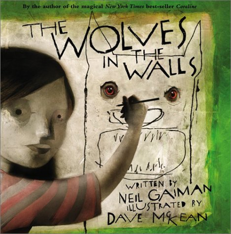 Wolves in the Walls by Neil Gaima