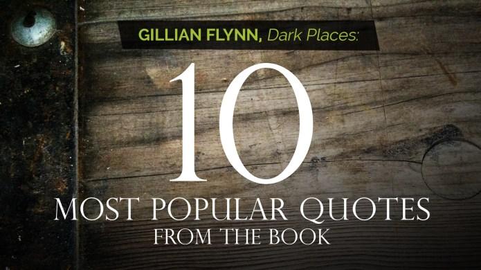 Gillian Flynn's Dark Places: 10 Most