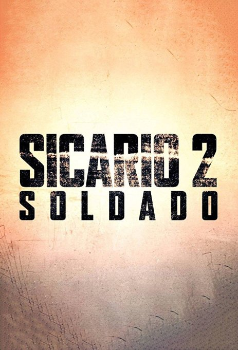 These Sequels & Trilogies Are Being Released in 2018: Sicario 2