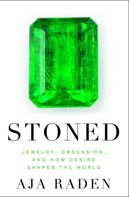 'Stoned: Jewelry, Obsession and How Desire Shapes the World'