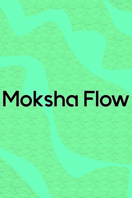 Moksha Flow