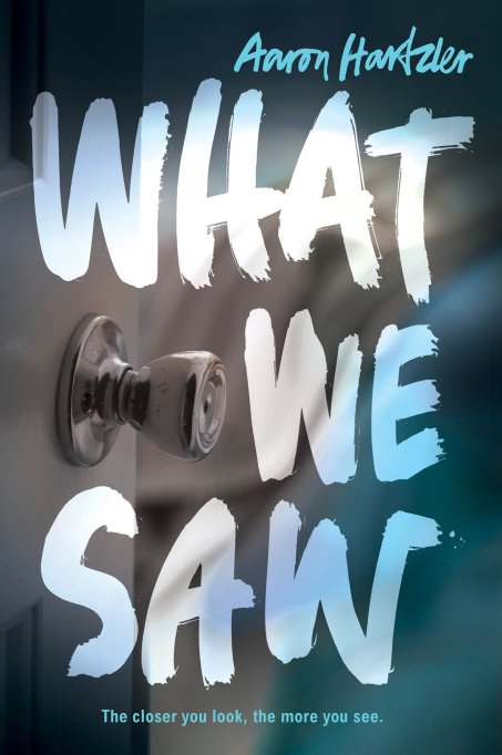"7 Books To Start The Conversation About Sexual Assault: ""What We Saw"" by Aaron Hartzler"