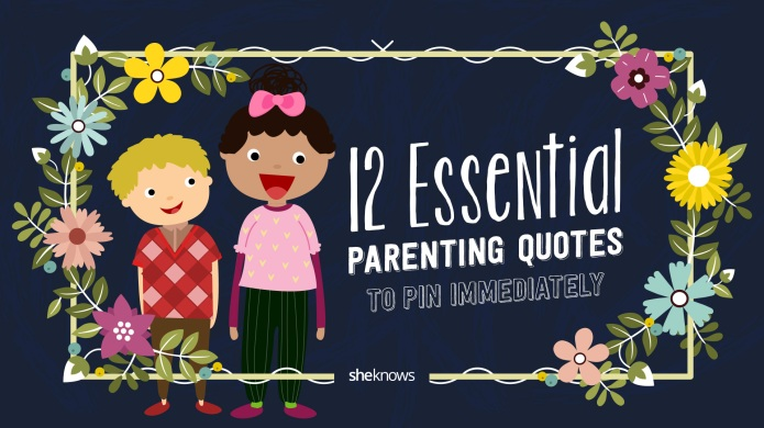 12 Essential parenting quotes to pin