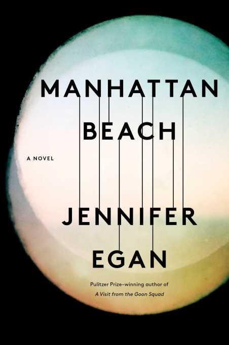 Hottest books to read Fall 2017: 'Manhattan Beach' by Jennifer Egan