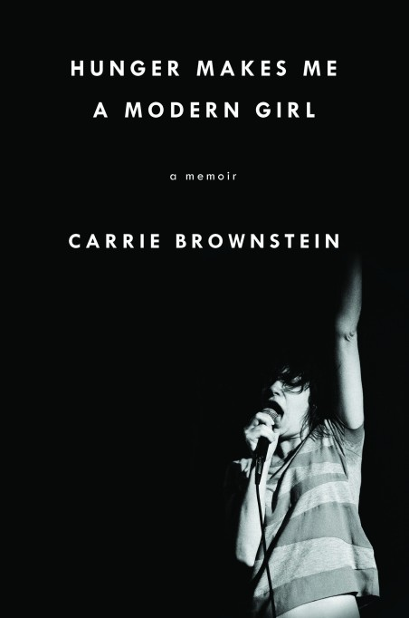 'Hunger Makes Me a Modern Girl: Memoir' Carrie Brownstein