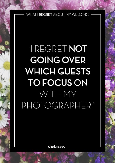 Wedding day regrets quote: Photos of the wrong guests