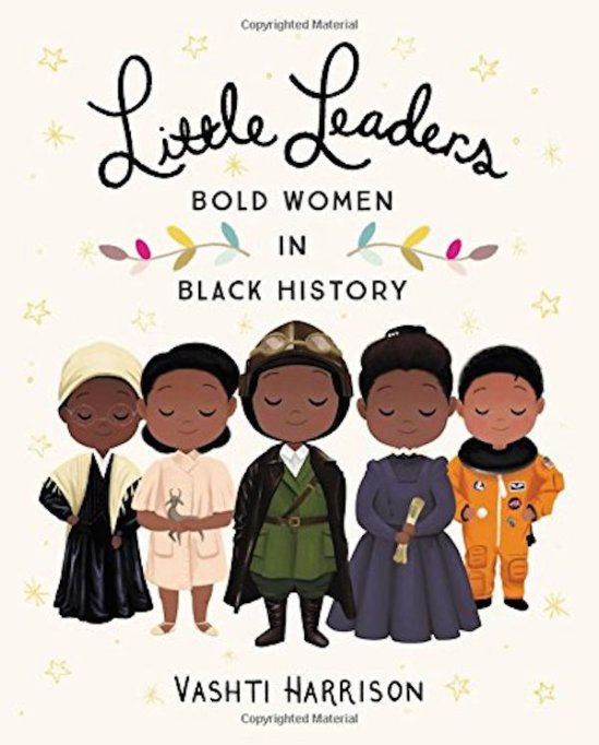 The Best Kids' Books for Baby Feminists: Little Leaders: Bold Women in Black History