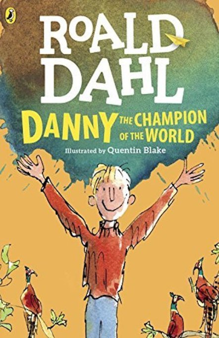 'Danny the Champion of the World' by Roald Dahl