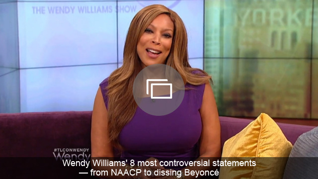 Wendy Williams' 8 most controversial statements — from NAACP to dissing Beyoncé