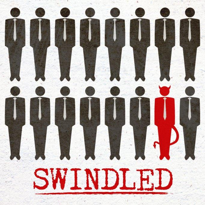 'Swindled'