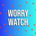 Worry Watch