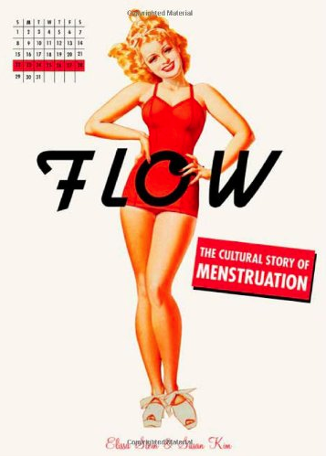Flow: The Cultural Story of Menstruation book cover