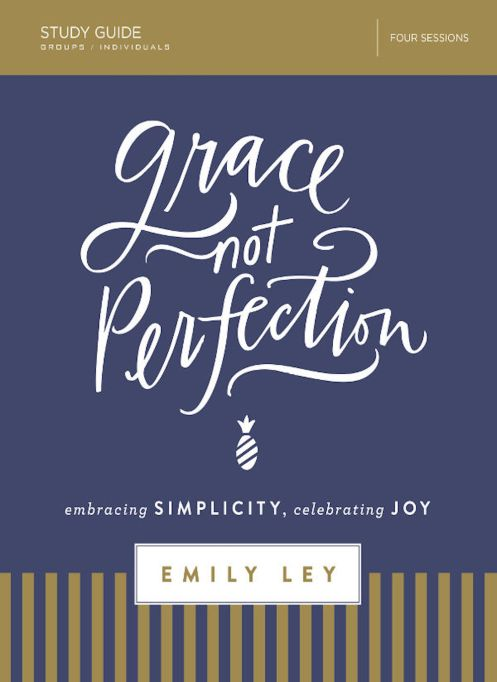 Grace Not Perfection: Embracing Simplicity, Celebrating Joy book cover