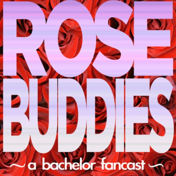Podcasts for Bachelor Fans Rose Buddies