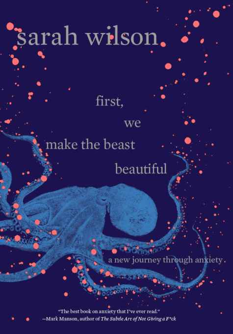 First We Make the Beast Beautiful: A New Journey Through Anxiety book cover