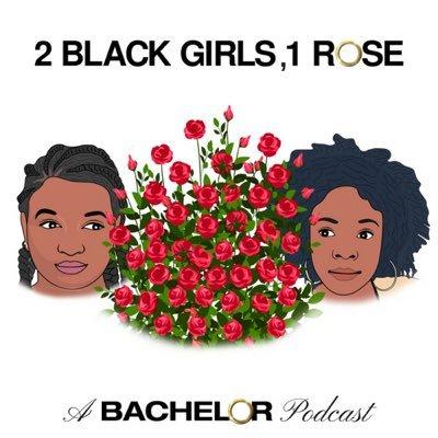 Podcasts for Bachelor Fans 2 Black Girls 1 Rose