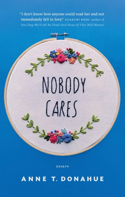 Cover of 'Nobody Cares' by Anne T. Donahue