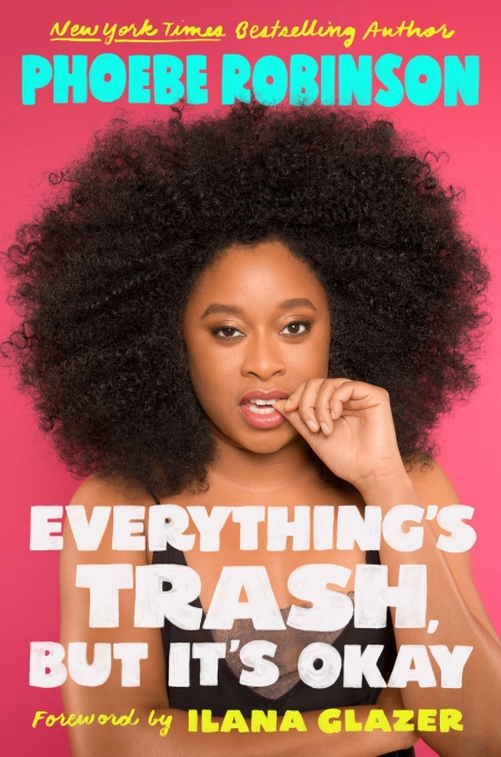 Cover of 'Everything's Trash but It's Okay' by Phoebe Robinson