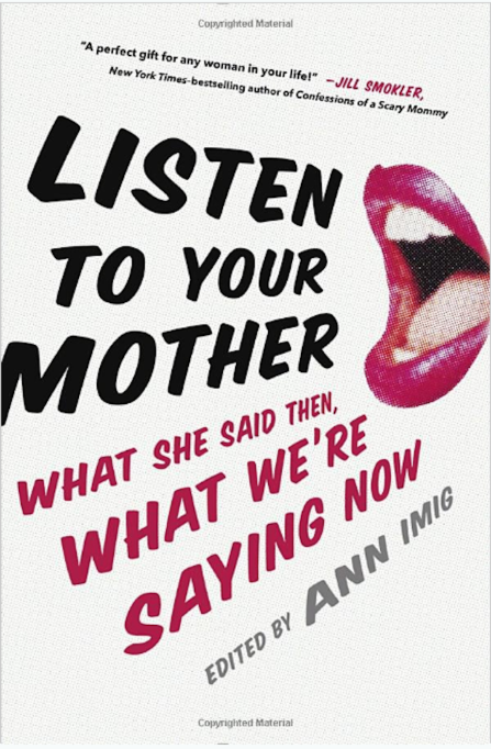 Listen to Your Mother: What She Said Then, What We're Saying Now book cover