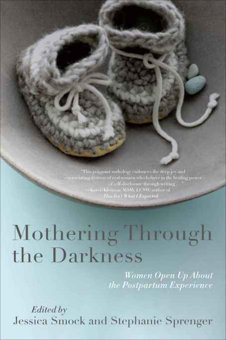 Mothering Through the Darkness: Women Open Up About Their Postpartum Experience book cover